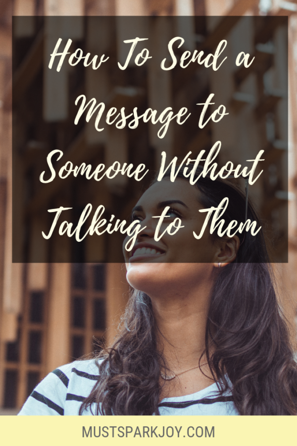 How To Send a Message to Someone Without Talking to Them